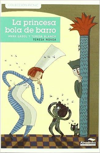 Princesa Bola De Barro, La -1- (Colección Picnic)