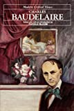 Charles Baudelaire (Bloom's Modern Critical Views)