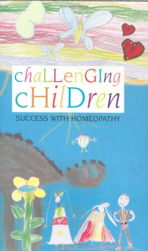 Book: Challenging Children - Success With Homeopathy by Linlee Jordan