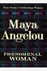 Phenomenal Woman: Four Poems Celebrating Women Kindle Edition