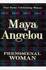 Phenomenal Woman: Four Poems Celebrating Women Kindle Edition