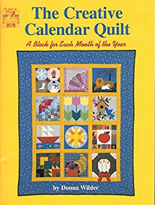 The Creative Calendar Quilt A Block For Each Month Of The