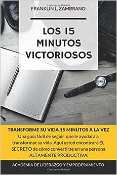 Book Los 15 Minutos Victoriosos: Transforme su vida 15 minutos a la vez