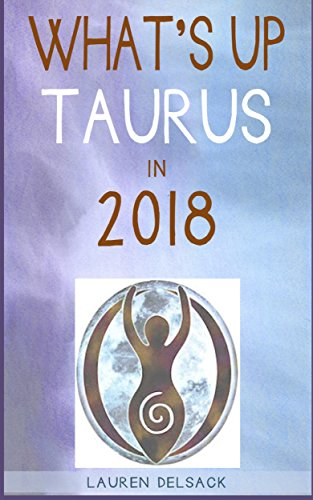 What's Up Taurus in 2018 - Sign The Sun Up