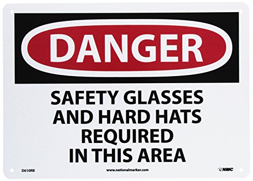 NMC D610RB DANGER - SAFETY GLASSES AND HARD HATS REQUIRED IN THIS AREA - 14 in. x 10 in. Rigid Plastic Danger Sign with White/Black Text on Red/White Base