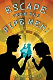 Escape from the Pipe Men!, Mary G. Thompson, 0547859058