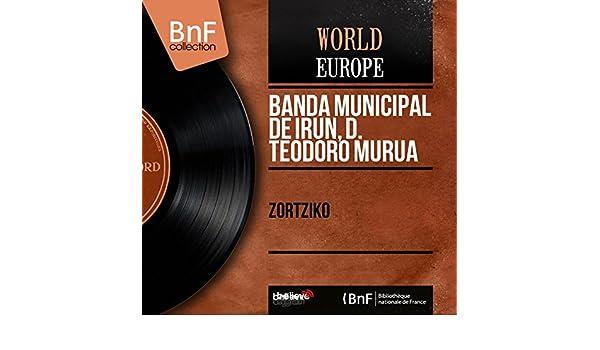 Zortziko (Mono Version) de D. Teodoro Murua Banda Municipal ...