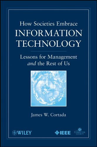 - How Societies Embrace Information Technology: Lessons for Management and the Rest of Us