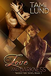 Of Love and Darkness (Twisted Fate Series Book 1)
