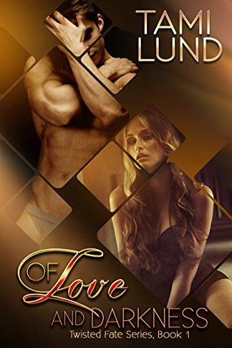 (Of Love and Darkness (Twisted Fate Series Book 1))