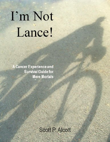 I'm Not Lance! A Cancer Experience and Survival Guide for Mere ()