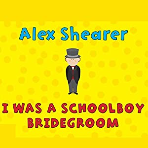 I Was a Schoolboy Bridegroom Audiobook