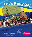 Let's Recycle!, Anne L. MacKenzie, 0736863230