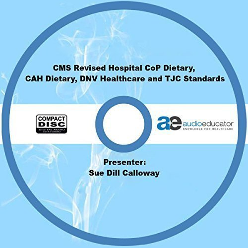 CMS Revised Hospital CoP Dietary, CAH Dietary, DNV Healthcare and TJC  Standards