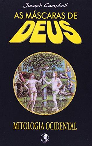 As Máscaras de Deus. Mitologia Ocidental - Volume 3