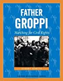 img - for Father Groppi: Marching for Civil Rights (Badger Biographies Series) book / textbook / text book