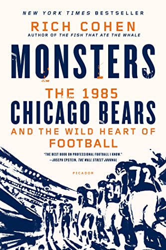 (Monsters: The 1985 Chicago Bears and the Wild Heart of Football)