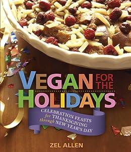 Vegan for The Holidays by [Allen, Zel]