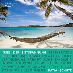 Insel der Entspannung Hörbuch