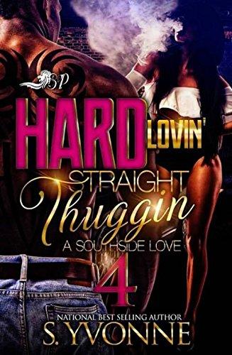 - Hard Lovin' Straight Thuggin' 4: A Southside Love