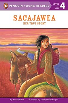 Sacajawea: Her True Story (Penguin Young Readers, Level 4) by [Milton, Joyce]