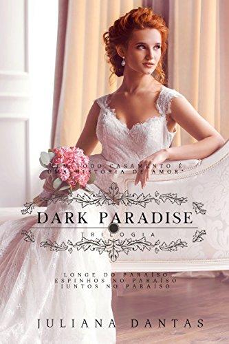 Trilogia Dark Paradise : Com capítulo bônus de natal