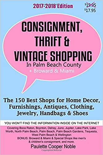 Consignment, Thrift & Vintage Shopping In Palm Beach County: The 150 ...