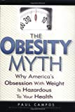 The Obesity Myth, Paul Campos, 1592400663