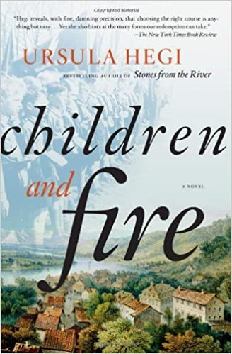 Children and Fire: A Novel (Burgdorf Cycle) by Ursula Hegi (2012-05-08)