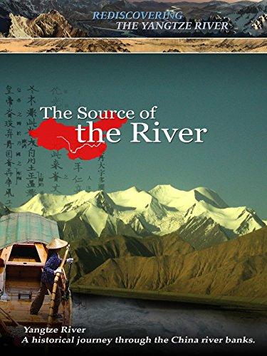 Amazon Com Rediscovering The Yangtze River The Source