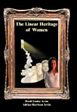 The Linear Heritage of Women, Heidi Louise Arvin and Adrian Harrison Arvin, 1450262996