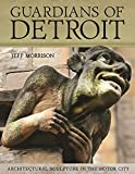 img - for Guardians of Detroit: Architectural Sculpture in the Motor City (Painted Turtle) book / textbook / text book