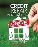 img - for Credit Repair for Mortgage Loan Approval: You handle the easy stuff. Let credit repair companies handle the hard stuff. book / textbook / text book