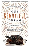 #5: One Beautiful Dream: The Rollicking Tale of Family Chaos, Personal Passions, and Saying Yes to Them Both