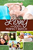 Living with God's Perfect Match, Les Crause and Daphne Crause, 1500549959