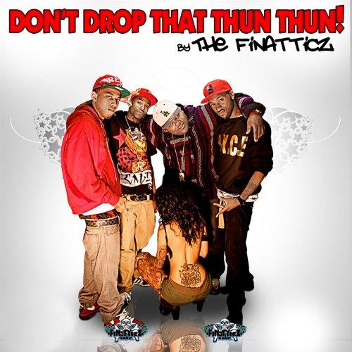 Don't Drop That Thun Thun