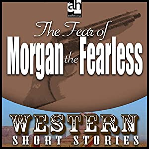 The Fear of Morgan the Fearless Audiobook