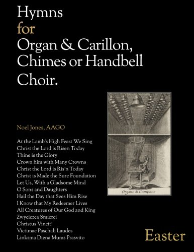 Hymns for Organ & Carillon, Chimes or Handbell Choir: Easter