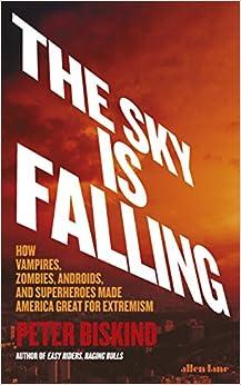 The Sky Is Falling por Peter Biskind epub