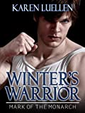Winter's Warrior: Mark of the Monarch (Winter's Saga Book 4)
