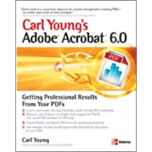 Carl Young's Adobe Acrobat 6.0: Getting Professional Results from Your PDFs