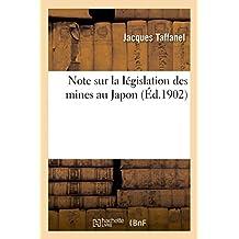 Note Sur La Legislation Des Mines Au Japon