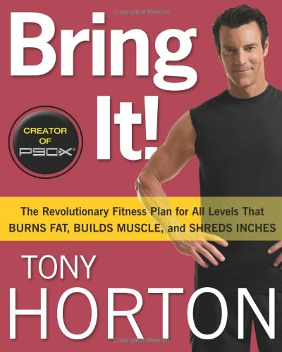 - Bring It!: The Revolutionary Fitness Plan for All Levels That Burns Fat, Builds Muscle, and Shreds Inches