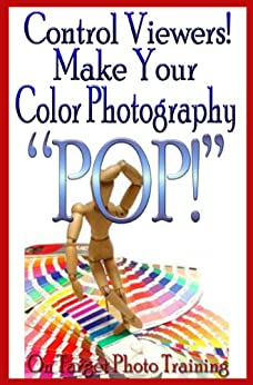 """Control Viewers! Make Your Color Photography """"POP!"""" (On Target Photo Training Book 10) by [Eitreim, Dan]"""