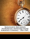 Kancelliets Brevbøger Vedrørende Danmarks Indre Forhold I Uddrag, Denmark. Kancelliet, 1271581604