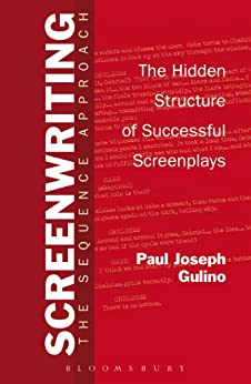 Screenwriting: The Sequence Approach by [Gulino, Paul]