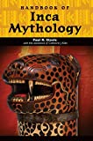 img - for Handbook of Inca Mythology (World Mythology) book / textbook / text book
