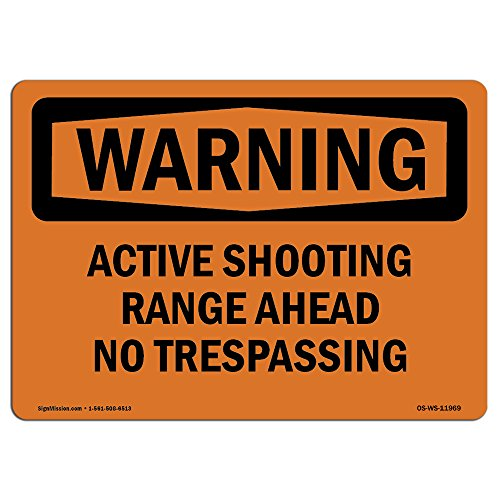 OSHA Warning Sign - Active Shooting Range Ahead No Trespassing | Choose from: Aluminum, Rigid Plastic or Vinyl Label Decal | Protect Your Business, Work Site, Warehouse & Shop Area |  Made in The USA by SignMission