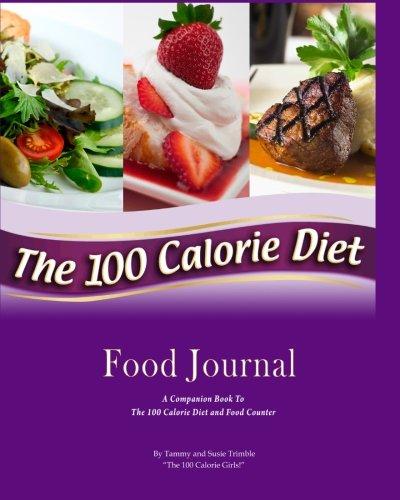 Read Online The 100 Calorie Diet Food Journal pdf epub