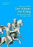 img - for Der Kaiser im Krieg (Image & Context) (German Edition) book / textbook / text book